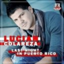 Lucian Colareza - Last Night In Puerto Rico (Stephan F Remix Edit)