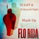 Flo Rida - Whistle (DJ ZoFF & Bacardi Night Mashup)