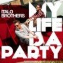 Italobrothers - My Life Is A Party (Ryan T & Rick M Radio Edit)