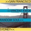Random Soul & Vincent Kwok - Tomorrow Will Never Come (Random Soul's Mix)