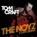 Tomcraft feat. Sam Obernik - The Noyz (Lissat & Voltaxx Remix)