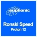 Ronski Speed - Proton 12 (Maor Levi Remix)