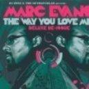 Marc Evans - This Thing Called Love (DJ Meme Remix)