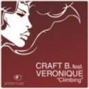 Craft B. feat. Veronique - Climbing (Original Mix)