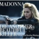 Madonna - Die Another Beautiful Killer (Brian Cua Bootleg Mashup)