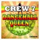 Crew 7  - Dancehall Queen (Club Mix)