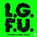 Tom Piper & Daniel Farley - L.G.F.U (Original Mix)