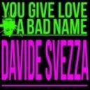 Davide Svezza - You Give Love A Bad Name (Radio Edit)
