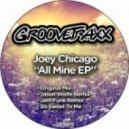 Joey Chicago - All Mine (Original Mix)