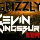 Von & Defeate - Grizzly  ( Kevin Kingsbury Remix)