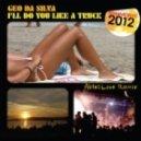 Geo Da Silva - I'll Do You Like A Truck (Able2Love 2012 Remix)