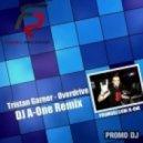 Tristan Garner - Overdrive (DJ A-One Remix)