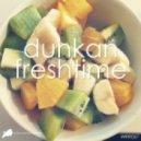 Dunkan - Freshtime (Original Mix)