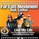Far East Movement feat. Lmfao - Live My Life (DJ Favorite Delicious Radio Edit)