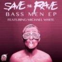 Save The Rave - Bass Men (Original Mix)