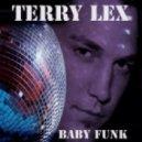 Terry Lex -  Baby Funk (Original Mix)