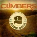 Climbers - 2 Come Back (Original mix)