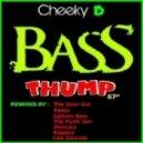 Cheeky D - Bass Thump (Original Mix)