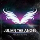 Julian The Angel - Angel's Signal (Radio Edit)