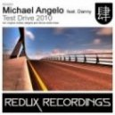 Michael Angelo Feat Danny - Test Drive 2010 (Original Mix)