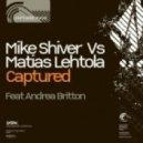 Mike Shiver vs. Matias Lehtola feat. Andrea Britton - Captured (Timo Juuti Remix)