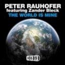 Peter Rauhofer & Zander Bleck  - The World Is Mine (Original Mix)