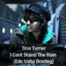 Tina Turner - I Cant Stand The Rain (Eric Volta Bootleg)