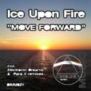Ice Upon Fire - Move Forward (Electronic Dreams Remix)