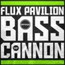 Flux Pavilion - Bass Cannon (iNexus Remix)