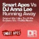 Smart Apes vs. DJ Anna Lee - Running Away (Alex Tee-B Remix)