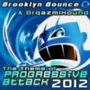 Brooklyn Bounce & Orgazmixound - The Theme (Of Progressive Attack) 2012 (Extended Version)