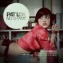 Pat Lok - No Shame (OHYEAH remix)