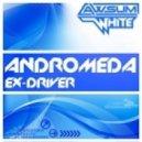 Ex-Driver - Andromeda (Original Mix)