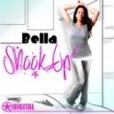 Bella - Shook Up