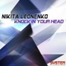 Nikita Leonenko - Knock In Your Head (Stake Remix)