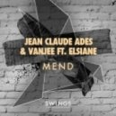 Jean Claude Ades, Vanjee, Elsiane - Mend feat. Elsiane (Kellerkind Slap Bass Remix)