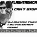 Flashtronica - I Can`t Stop (Dj Dmitriy Tsoy & Dj Fresh-Art Remix)