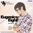 Eugenics Eight - Give Me Your Love (feat Olya Sedneva)