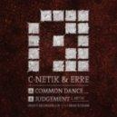 C-Netik & Erre - Comon Dance