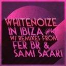 Whitenoize - In Ibiza (Original Mix)