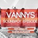 VANNYS - SOUNDSPOT EPISODE 15 (SET MIX)