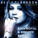 Kelly Clarkson - Stronger (Eddi Royal & DimixeR Remix)