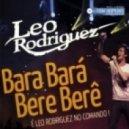 Leo Rodriguez - Bara Bará Bere Berê (DJ Tom Hopkins Remix)