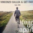 Vincenzo Callea, Get Far, VDC - Tear Us Apart (Club Mix)