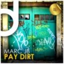 Marc JB - Pay Dirt (Original Mix)