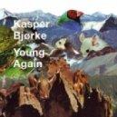 Kasper Bjorke - Young Again (WhoMadeWho & Tomboy Remix)