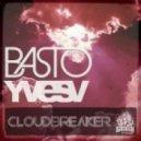 Basto & Yves V - CloudBreaker (Stereocrash Dirty Dutch Remix)