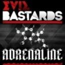 Evil Bastards - Adrenaline (Original Mix)