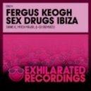 Fergus Keogh  -  Sex Drugs Ibiza