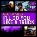 GeoDaSilva - I'll Do You Like A Truck (DJ Sequence Remix)